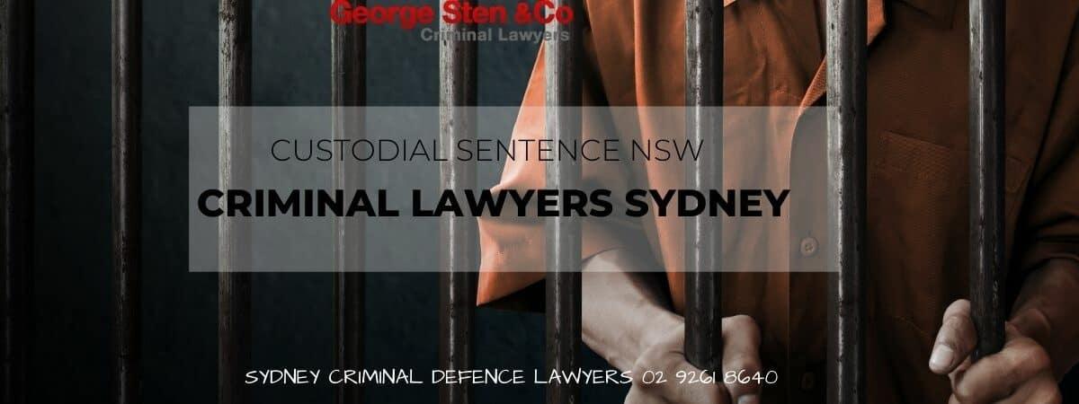 Custodial Sentence - Criminal Lawyers Sydney George Sten & Co