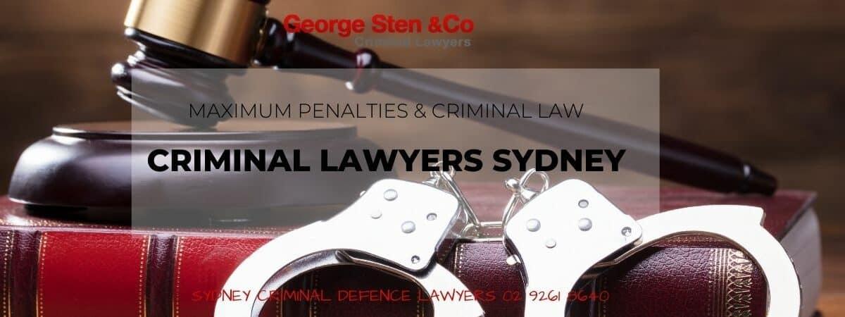 Maximum Penalties & Criminal Law - George Sten & Co