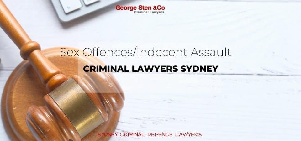 Sex Offence-Indecent Assault- Criminal Lawyer Sydney - George Sten &Co