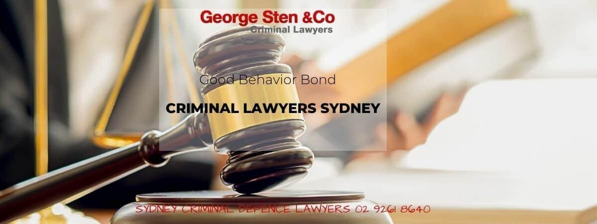 Good Behavior Bond - Criminal Lawyers Sydney - George Sten & Co