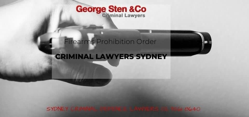Firearms Prohibition Order - Criminal Lawyers Sydney George Sten & Co