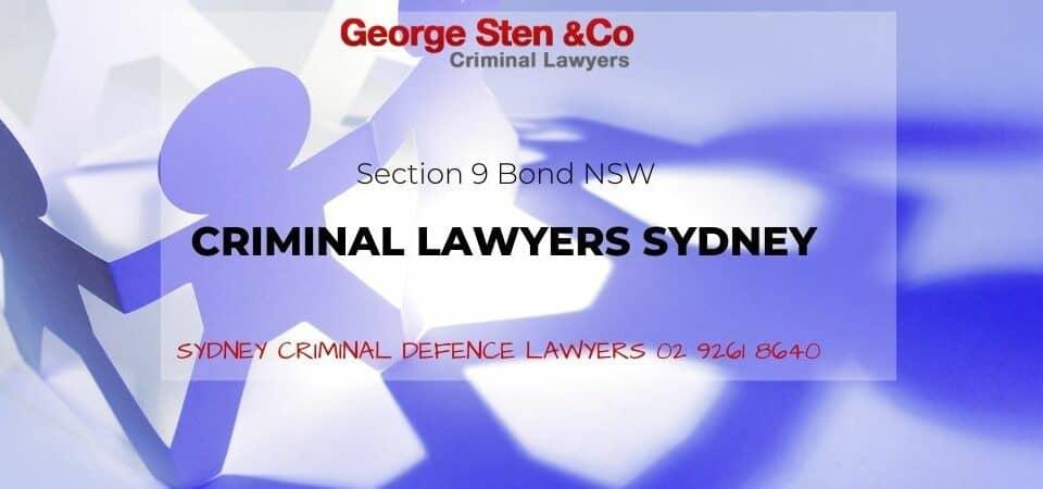 Section9BondNSW - Criminal Lawyers Sydney George Sten & Co