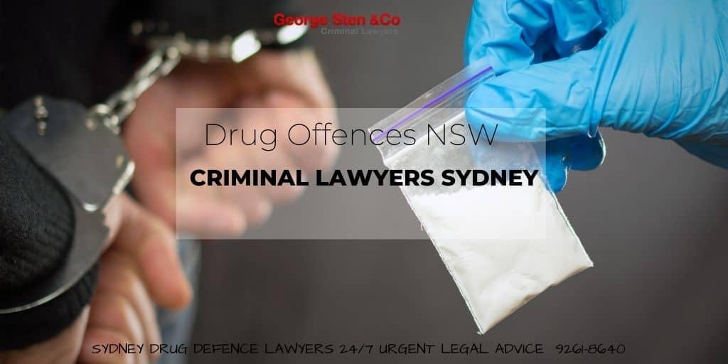 Drug Offences - Drug Charges, Drug Supply - Sydney Drug Lawyers George Sten and Co