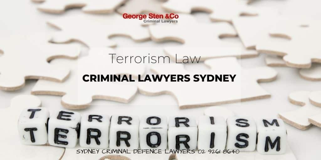 Terrorism Law - Terrorism Lawyers Sydney- George Sten & Co